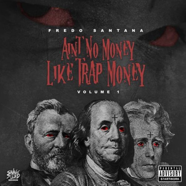 Fredo Santana's 'Ain't No Money Like Trap Money' Cover & Track List