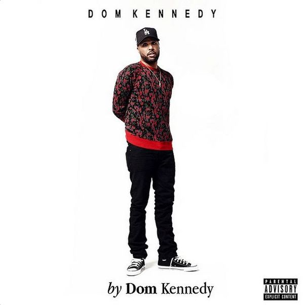 Dom Kennedy Drops 'By Dom Kennedy' Track Listing