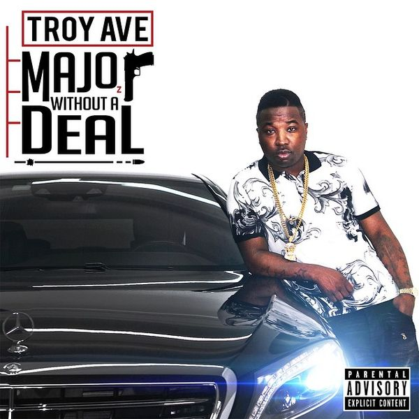 Troy Ave's 'Major Without A Deal' Track Listing