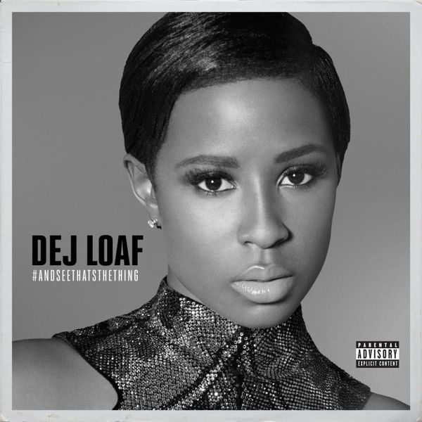 Stream Dej Loaf's '#AndSeeThatsTheThing' EP