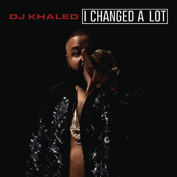 DJ Khaled's 'I Changed a Lot' Track List