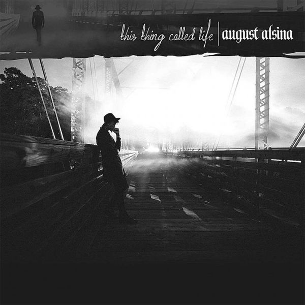 August Alsina's 'This Thing Called Life' Cover & Track Listing