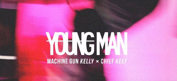 'Young Man' Machine Gun Kelly Featuring Chief Keef