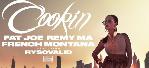 'Cookin' Fat Joe & Remy Ma ft. French Montana