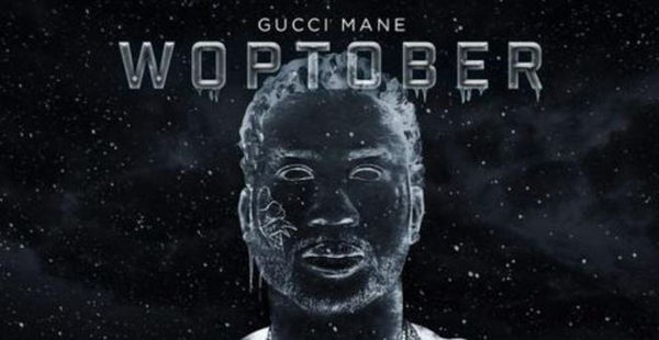 Gucci Mane Reveals Date, Features And Tracklist For 'Woptober'
