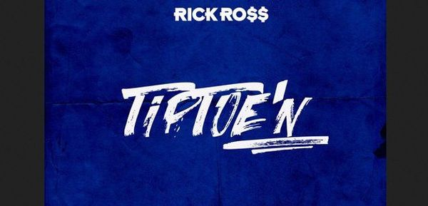 "Rick Ross Drops ""TipToe'N"" Record"