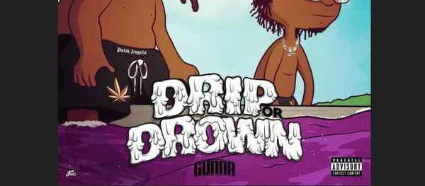 Gunna Says Drip Or Drown On Newest Mixtape