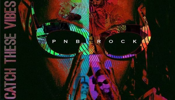 "PnB Rock Wants You To ""Catch These Vibes"" On Latest Album"