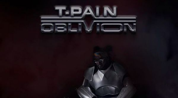 "Stream The ""Oblivion"" Album From T-Pain A Bit Early"