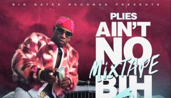 "Plies Tells Us For The Third Time, This ""Aint No Mixtape Bih"""