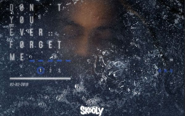 "Skooly Has A Request; ""Don't You Ever Forget Me"""
