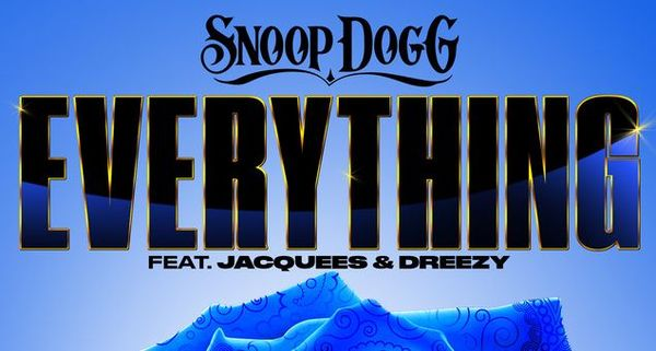 "Snoop Dogg Gives Us ""Everything"" With Jacquees & Dreezy"
