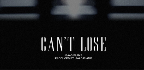 "Isaac Flame Knows He ""Can't Lose"" With This New Single"