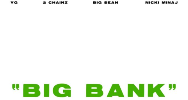 "2 Chainz, Big Sean & Nicki Minaj Join YG For ""Big Bank"""