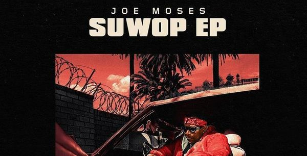 "Former B.S.M. Member, Joe Moses, Reinvents Himself On ""SuWop"" EP"
