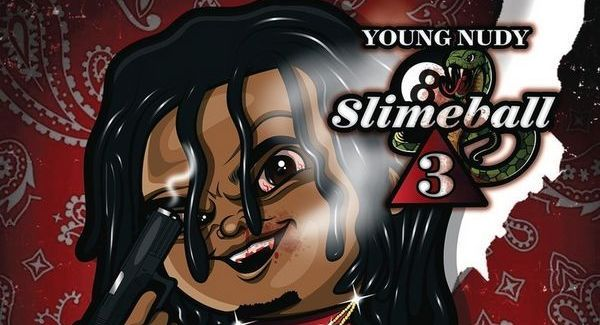 "Young Nudy AKA ""SlimeBall"" Returns"