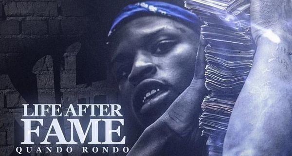"Quando Rondo Describes ""Life After Fame"" On Latest Mixtape"