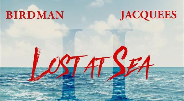 "Jacquees & Birdman Drop The Sequal To ""Lost At Sea"""