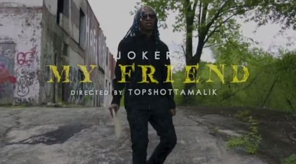 "Joker Releases ""My Friend"" Video"