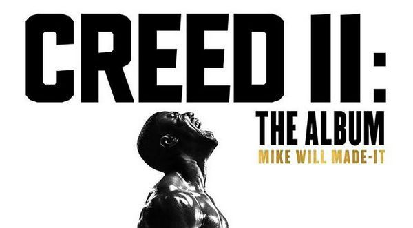 "Listen To The ""Creed II"" Soundtrack Featuring Lil Wayne, J Cole, Kendrick Lamar, & More"