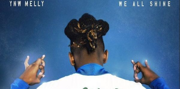 "Staying Ahead Of The Curve: Peep ""We All Shine"" From YNW Melly"
