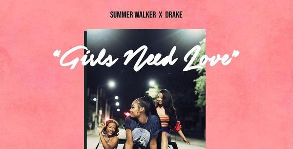"Drake Jumps On The Remix For ""Girls Need Love"" By Summer Walker"