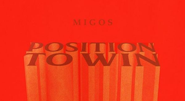 "Migos Keep Themselves In ""Position To Win"" - Stream The New Single"