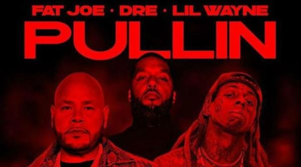 "Fat Joe, Dre & Lil Wayne Drop ""Pullin"""